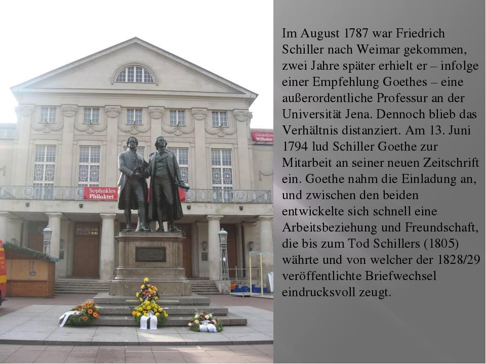 Im August 1787 war Friedrich Schiller nach Weimar gekommen, zwei Jahre späte...