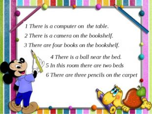 1 There is a computer on the table. 2 There is a camera on the bookshelf. 3 T