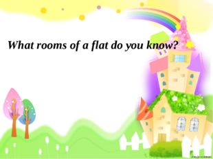 What rooms of a flat do you know?