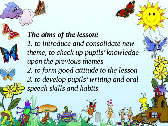The aims of the lesson: 1. to introduce and consolidate new theme, to check u...