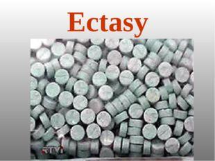 Ectasy