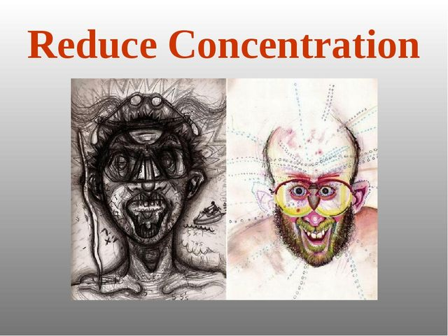 Reduce Concentration