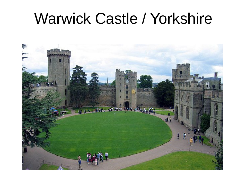 Warwick Castle / Yorkshire