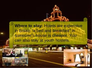 "Where to stay: Hotels are expensive in Britain ""a bed and breakfast"" in someo"