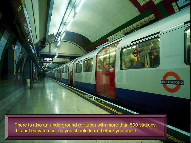 There is also an underground (or tube) with more than 500 stations. It is not...