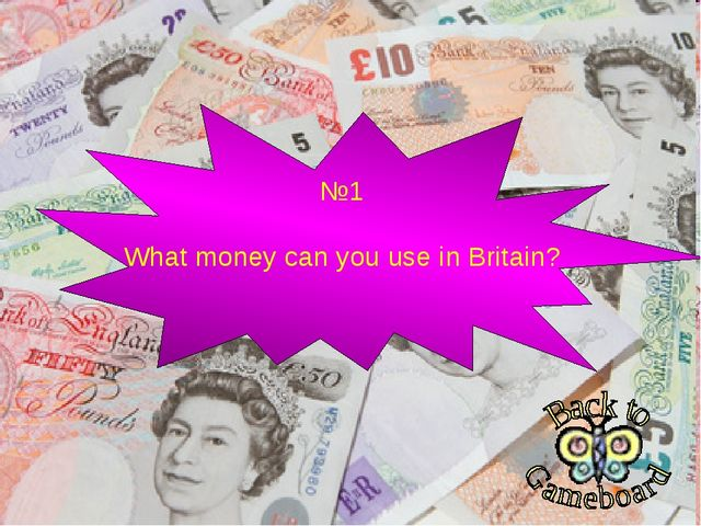 №1 What money can you use in Britain?