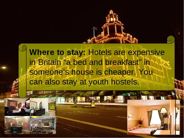 "Where to stay: Hotels are expensive in Britain ""a bed and breakfast"" in someo..."