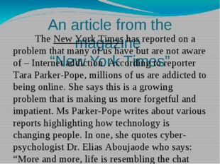 "An article from the magazine ""New York Times"" 		The New York Times has report"