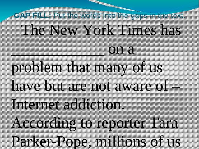 GAP FILL: Put the words into the gaps in the text. 	The New York Times has __...