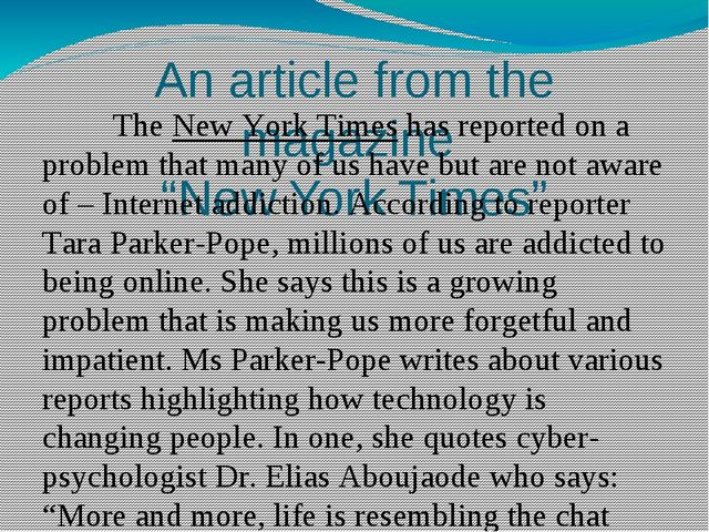 "An article from the magazine ""New York Times"" 		The New York Times has report..."
