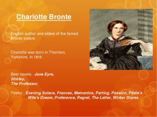 Charlotte Bronte English author and eldest of the famed Bronte sisters. Charl