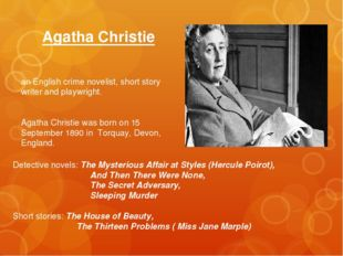 Agatha Christie an English crime novelist, short story writer and playwright.