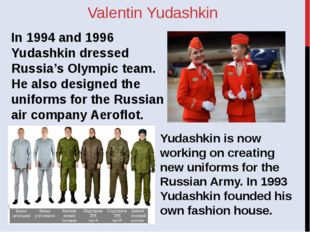 Valentin Yudashkin In 1994 and 1996 Yudashkin dressed Russia's Olympic team.