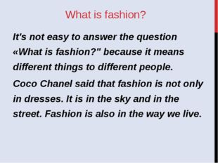 "What is fashion? It's not easy to answer the question «What is fashion?"" beca"