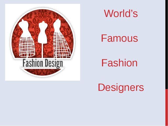 World's Famous Fashion Designers