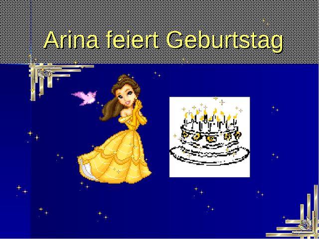 Arina feiert Geburtstag