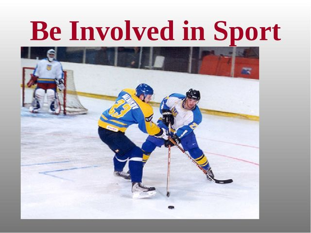 Be Involved in Sport