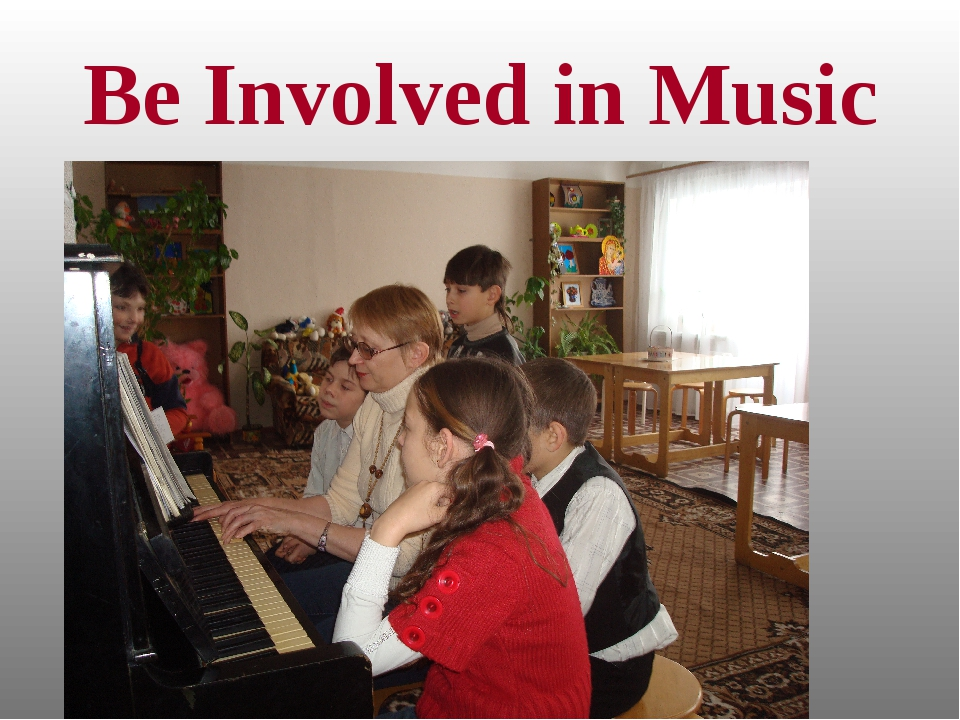 Be Involved in Music