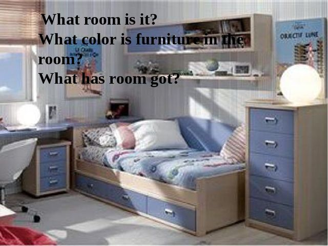 What room is it? What color is furniture in the room? What has room got?