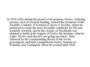 In 1919-1920, during the period of devastation, Pavlov, suffering poverty, l