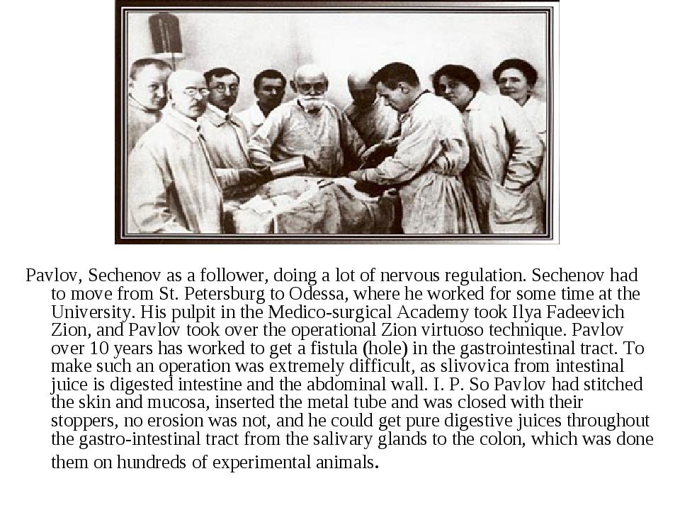 Pavlov, Sechenov as a follower, doing a lot of nervous regulation. Sechenov...
