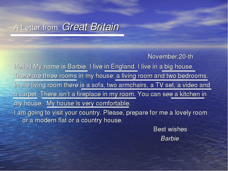 A Letter from Great Britain November,20-th Hello ! My name is Barbie. I live...