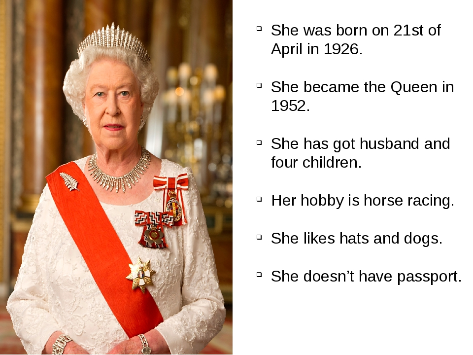 She was born on 21st of April in 1926. She became the Queen in 1952. She has...