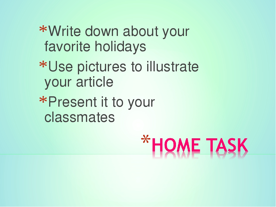 Write down about your favorite holidays Use pictures to illustrate your artic...