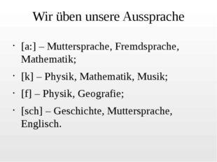 Wir üben unsere Aussprache [a:] – Muttersprache, Fremdsprache, Mathematik; [k