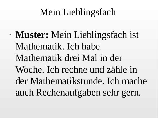 Mein Lieblingsfach Muster:Mein Lieblingsfach ist Mathematik. Ich habe Mathem...