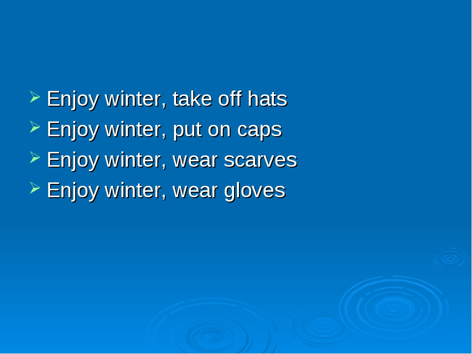 Enjoy winter, take off hats Enjoy winter, put on caps Enjoy winter, wear scar...