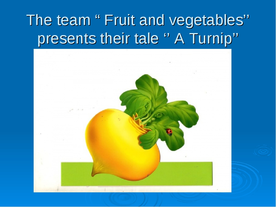 "The team "" Fruit and vegetables'' presents their tale '' A Turnip''"