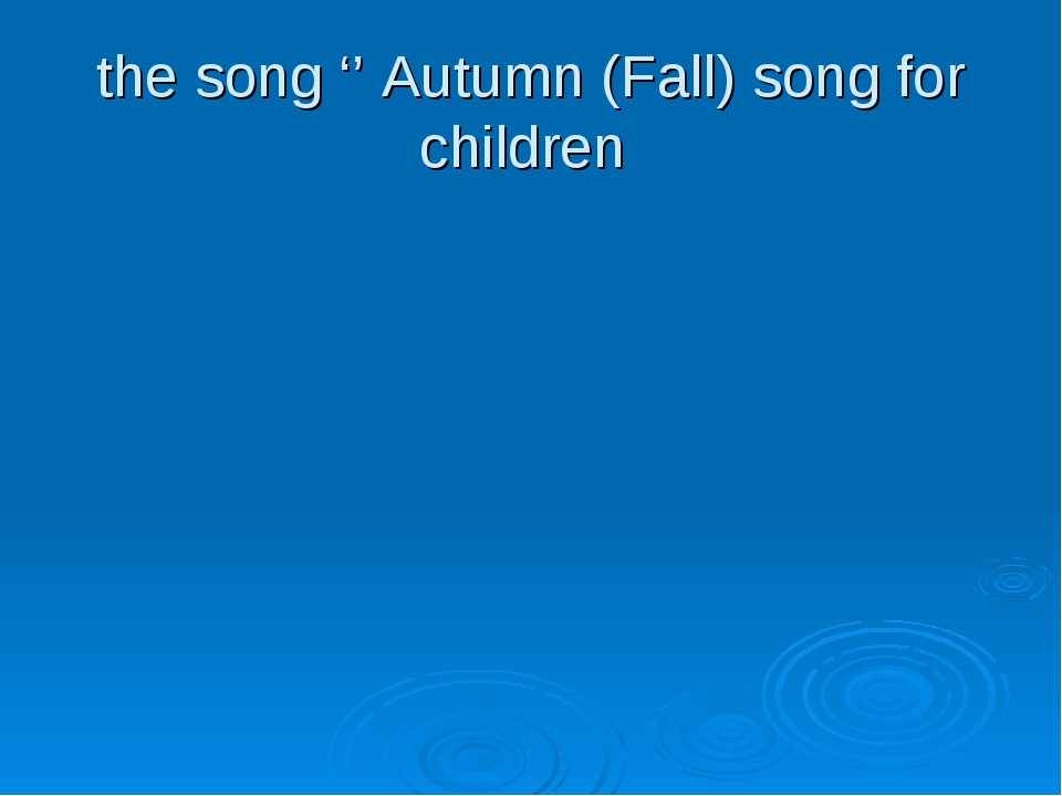 the song '' Autumn (Fall) song for children