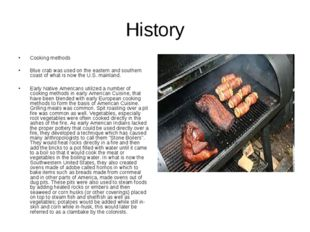 History Cooking methods Blue crab was used on the eastern and southern coast