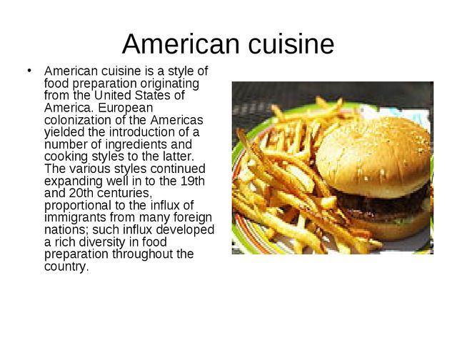 American cuisine American cuisine is a style of food preparation originating...