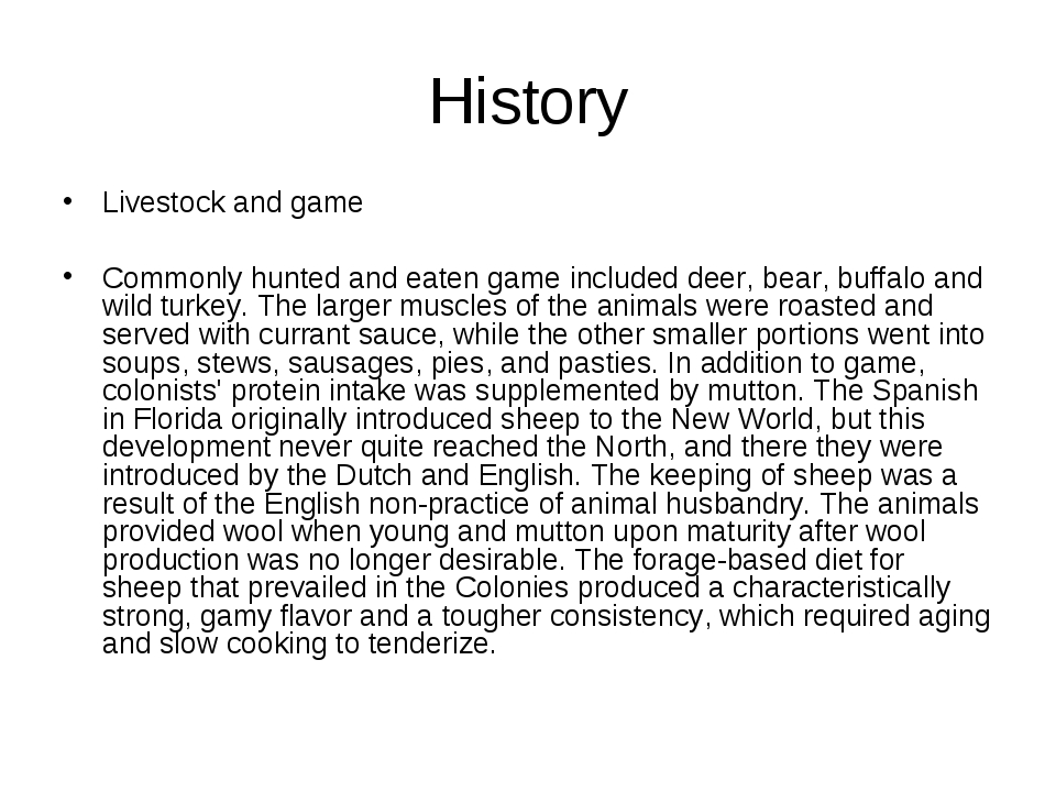 History Livestock and game Commonly hunted and eaten game included deer, bear...