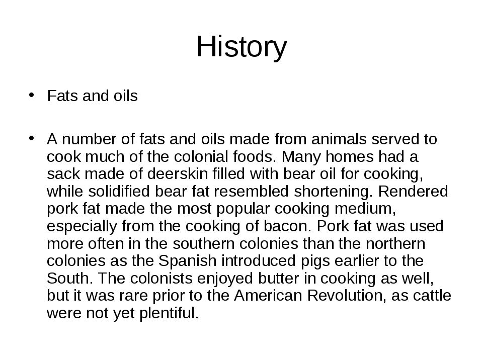 History Fats and oils A number of fats and oils made from animals served to c...