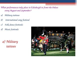 What performances take place in Edinburgh in front the Palace every August an