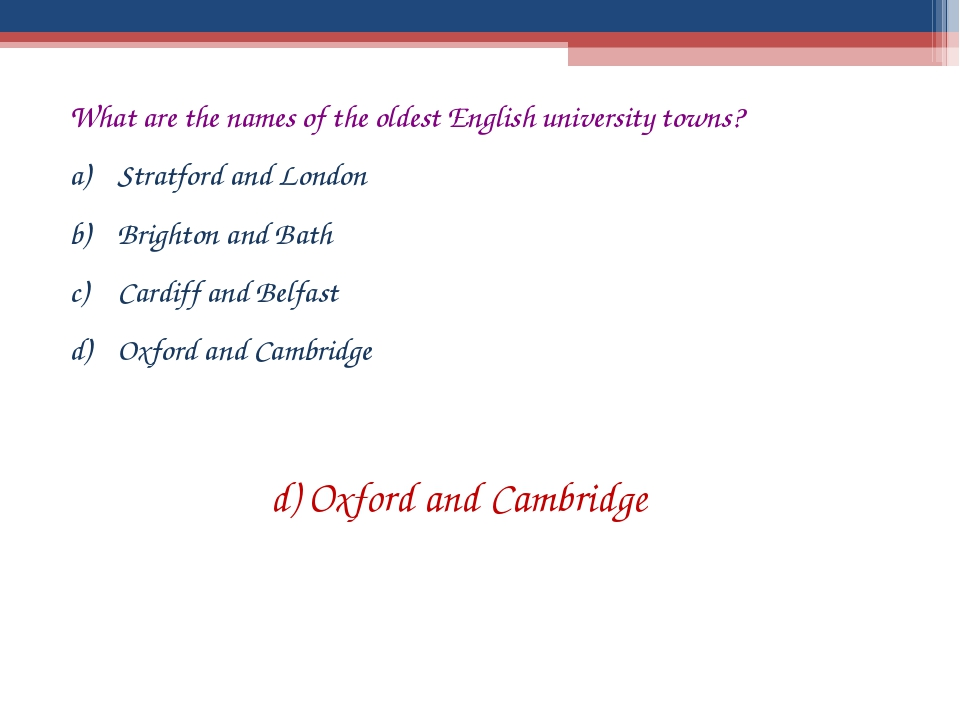 What are the names of the oldest English university towns? Stratford and Lond...