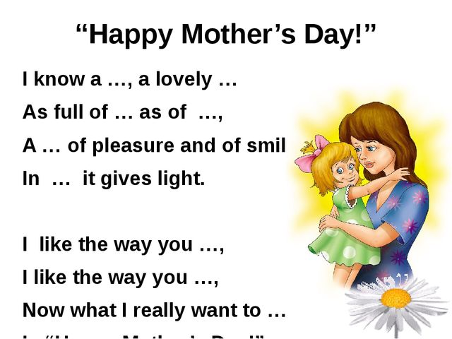 """Happy Mother's Day!"" I know a …, a lovely … As full of … as of …, A … of ple..."