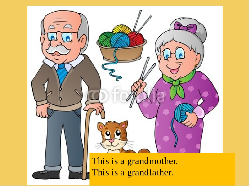 This is a grandmother. This is a grandfather.
