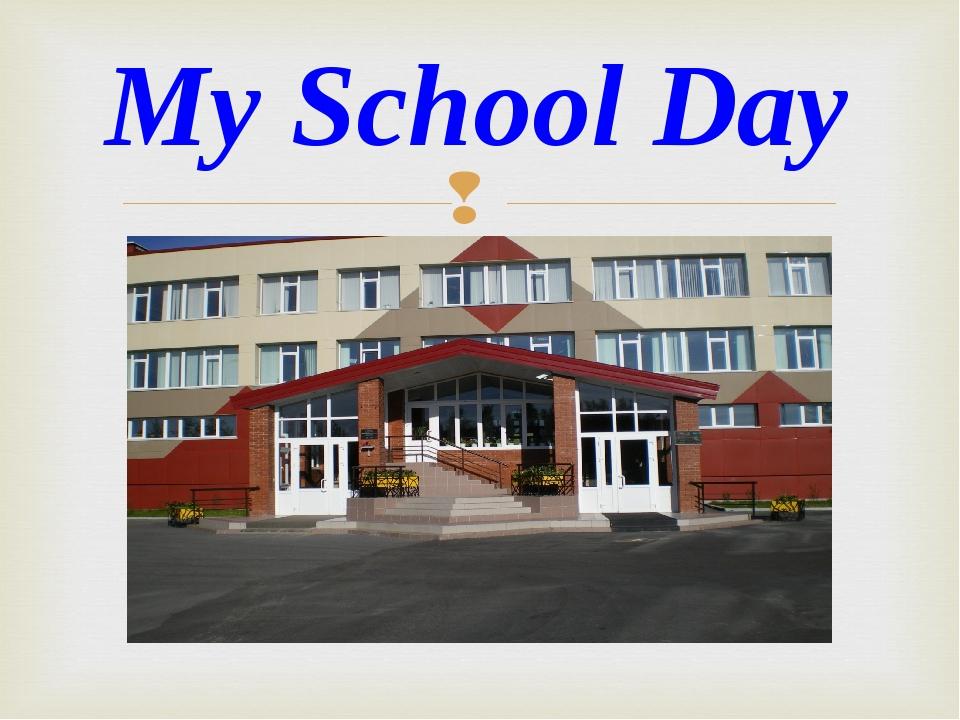 My School Day
