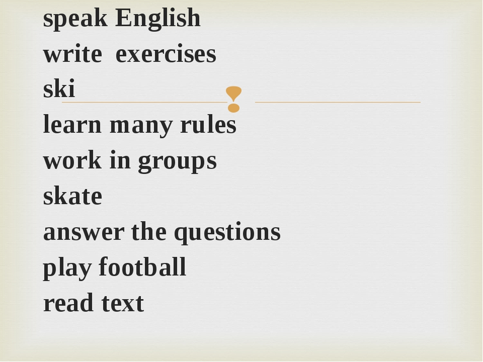 speak English write exercises ski learn many rules work in groups skate answe...