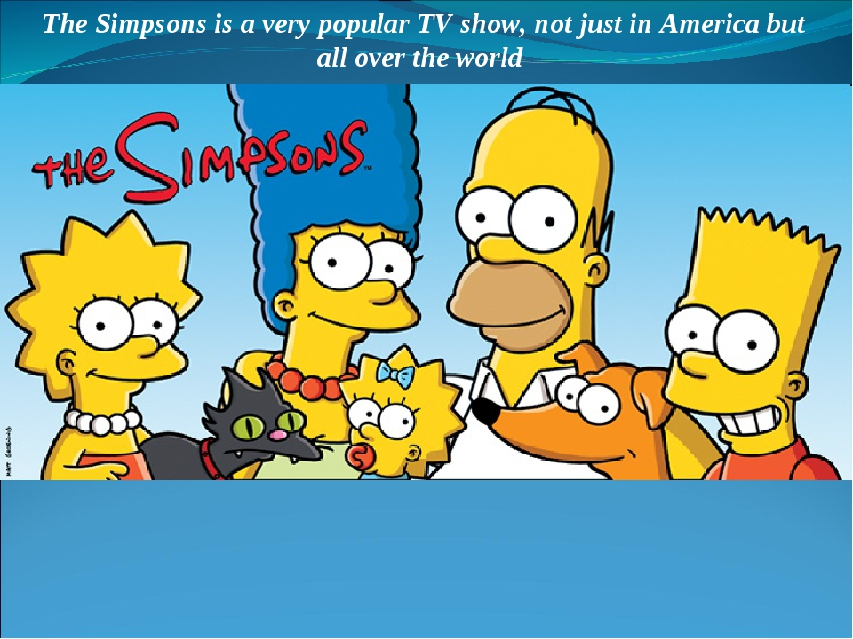 The Simpsons is a very popular TV show, not just in America but all over the...