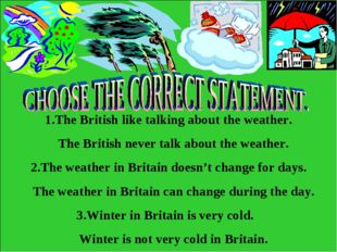 1.The British like talking about the weather. The British never talk about th