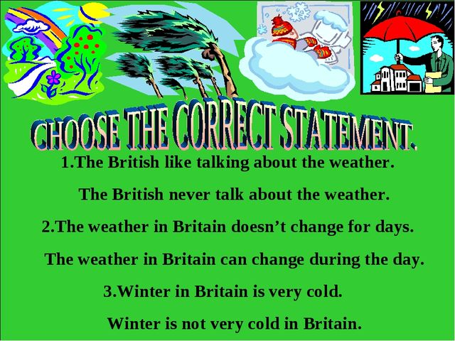 1.The British like talking about the weather. The British never talk about th...