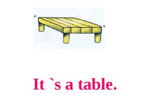 It `s a table.