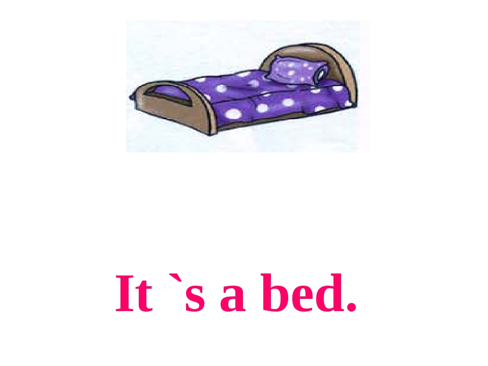 It `s a bed.