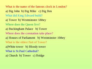 What is the name of the famous clock in London? a) Big John b) Big Mike c) Bi