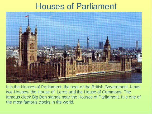 Houses of Parliament It is the Houses of Parliament, the seat of the British...